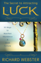 The Secret to Attracting Luck: 50 Ways to Manifest Abundance & Good Fortune