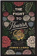 The Fight to Flourish: Engaging in the Struggle to Cultivate the Life You Were Born to Live
