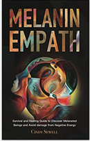 The Melanin Empath: Survival and Healing Guide to Discover Melanated Beings and Avoid damage from Negative Energy
