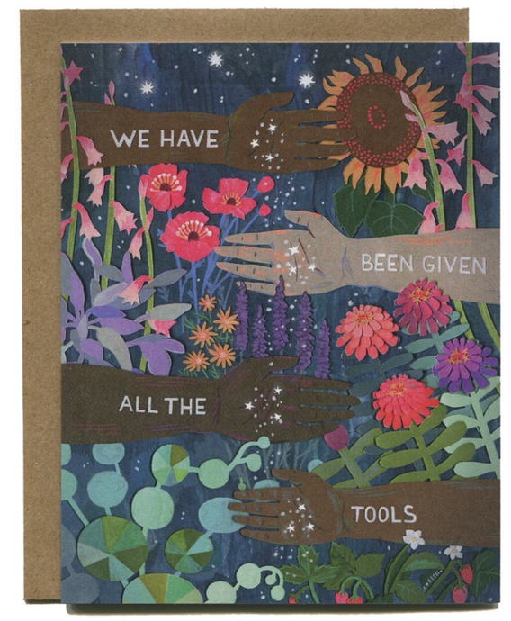 We Have Been Given All the Tools - Greeting Card