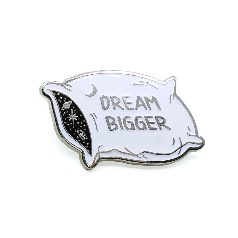 Dream Bigger Enamel Pin