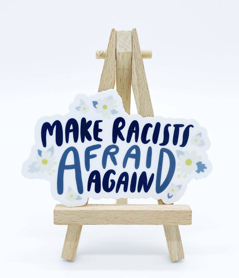 Make Racists Afraid Again