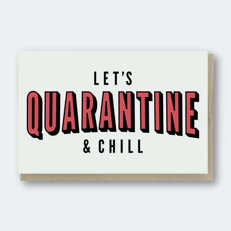 Quarantine & Chill