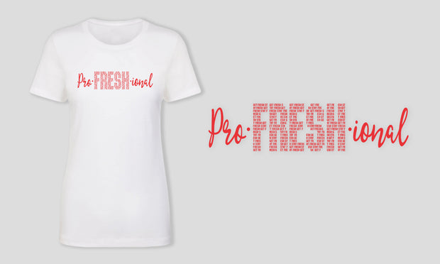 "Fitted Women ""Pro-Fresh-ional"" Black/White T-Shirt"