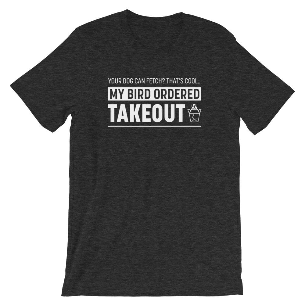 Birdwear Dark Grey Heather / S My Bird Ordered Takeout Shirt