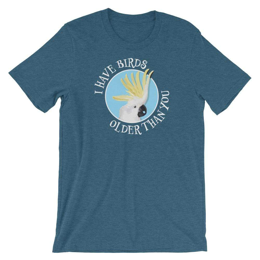 Birdwear Heather Deep Teal / S I Have Birds Older Than You Shirt