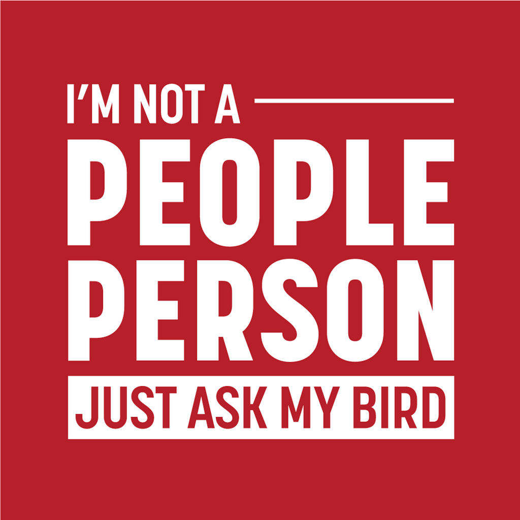 Birdwear Not a People Person Shirt