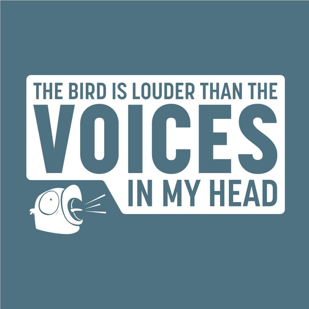 Birdwear The Bird Is Louder Than The Voices In My Head Shirt