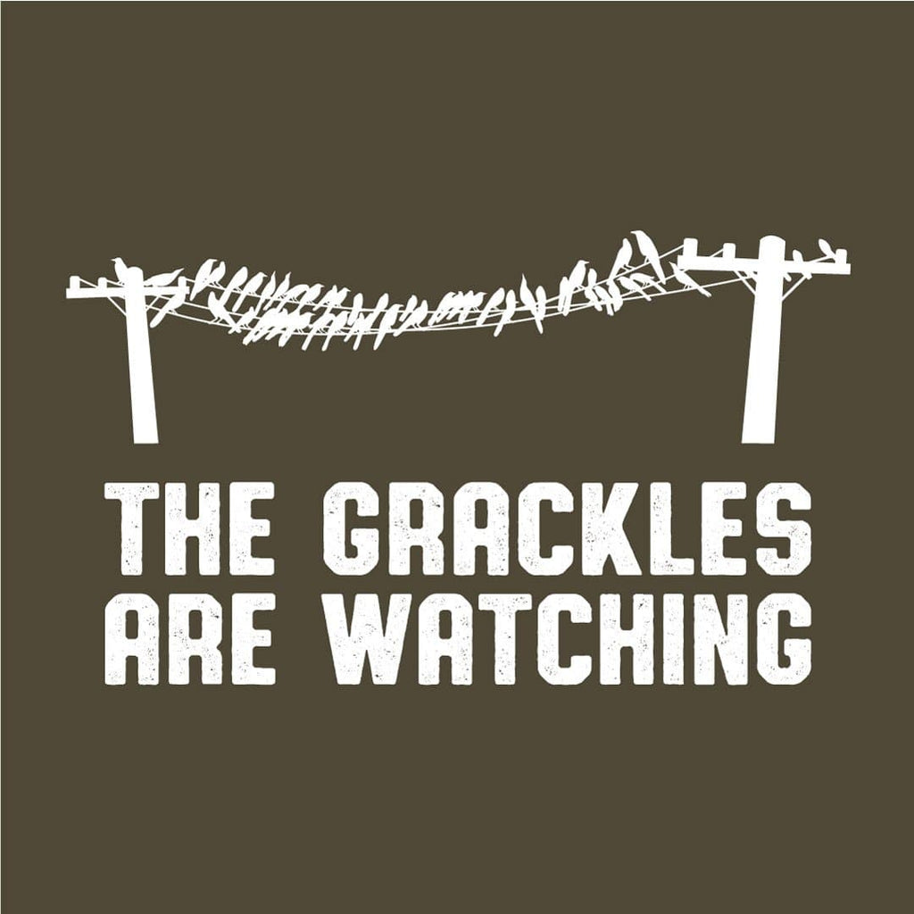 Birdwear The Grackles Are Watching Shirt