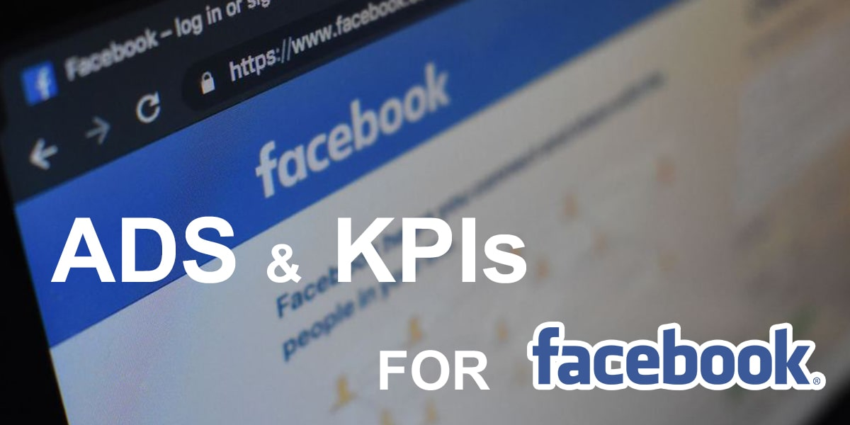 Facebook Ads KPIs: Check These Before Setting Up Your First Campaign