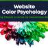 Website Color Psychology: Using Visuals to Drive Up Conversion Rates