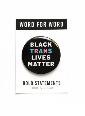 "BLACK TRANS LIVES MATTER Large 3"" inch pinback button by WORD FOR WORD Factory"