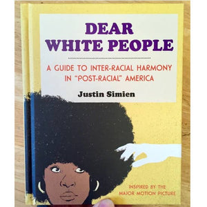 "Dear White People: A Guide to Inter-Racial Harmony in ""Post-Racial"" America"
