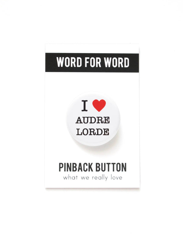 I HEART AUDRE LORDE Pinback Button by WORD FOR WORD Factory