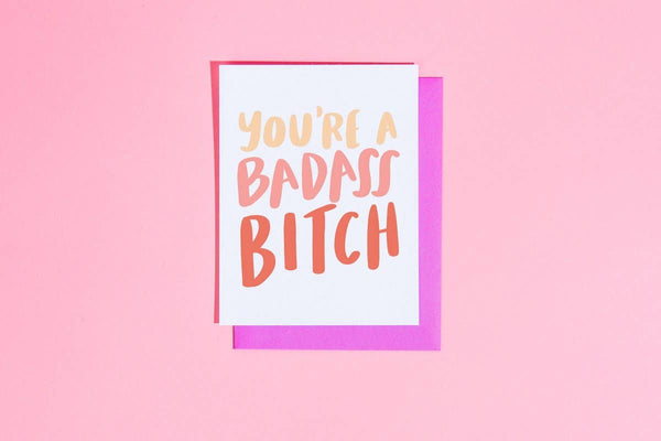 You're a Badass Bitch Card by Craft Boner
