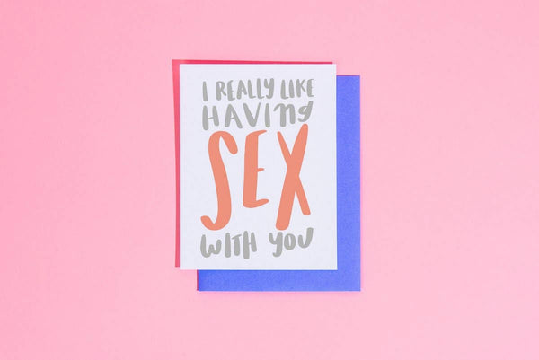 I Like Having Sex with You Card by Craft Boner