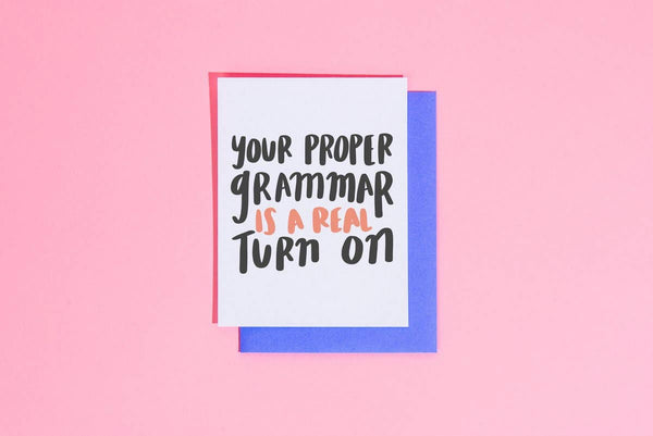 Proper Grammar is a Turn on Card by Craft Boner