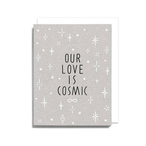 Our Love is Cosmic Card by Worthwhile Paper