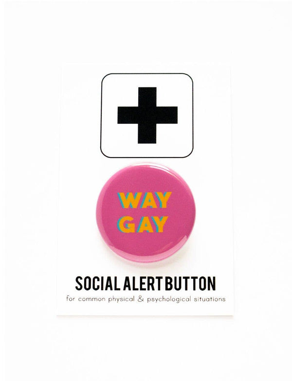 WAY GAY pinback button by WORD FOR WORD Factory