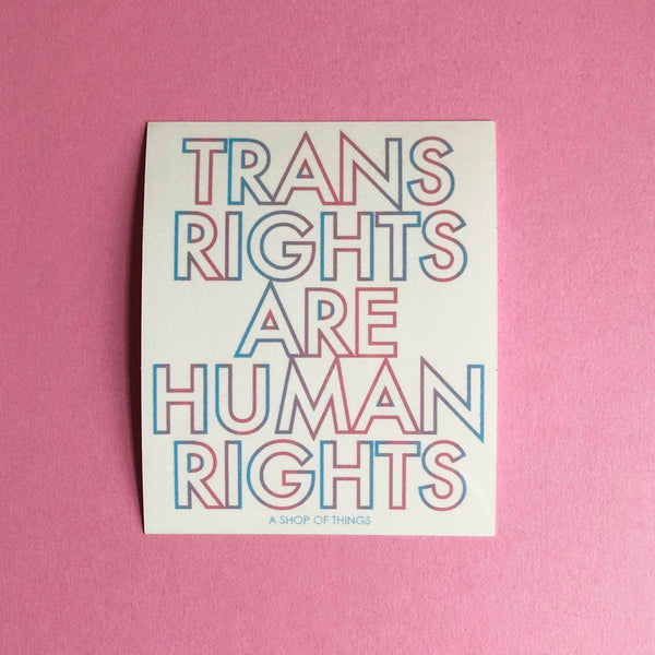 Trans rights sticker by A Shop of Things