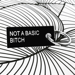 Not A Basic Bitch Key Tag - by Honest AF Cards