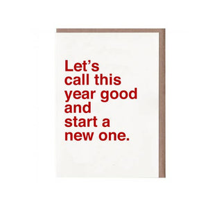 Let's Call This Year Good And Start A New One Card by Sad Shop