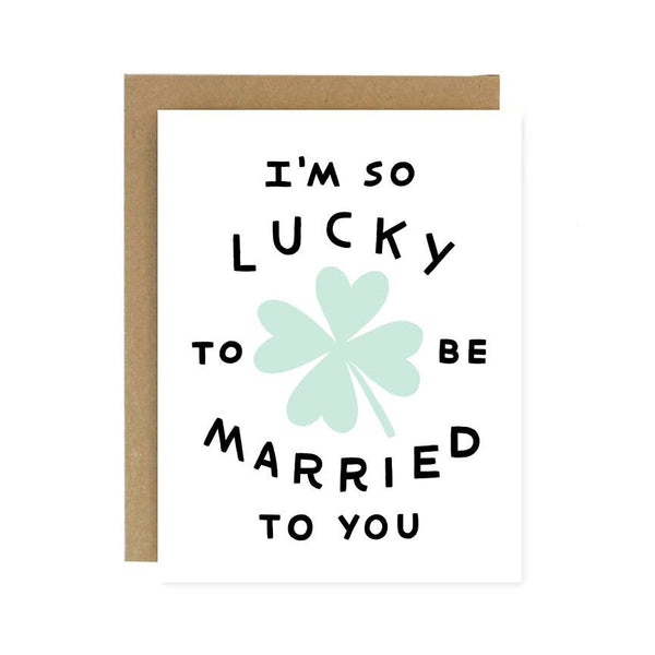 Lucky to be Married to You Card by Worthwhile Paper