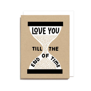 Love You Till The End of Time Card by Worthwhile Paper