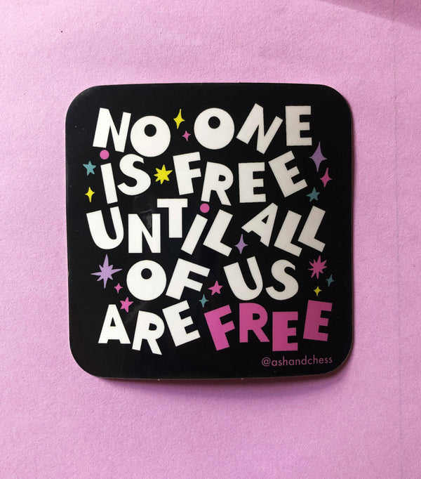 No One Is Free Sticker by Ash + Chess