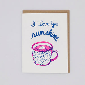 I Love You Sunshine Coffee Card by Loteria Press