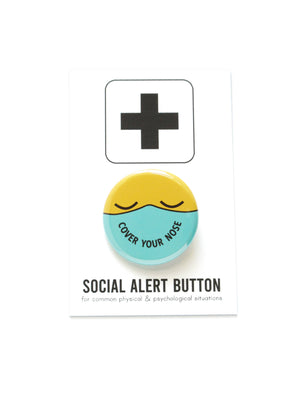 COVER YOUR NOSE pinback button by WORD FOR WORD Factory