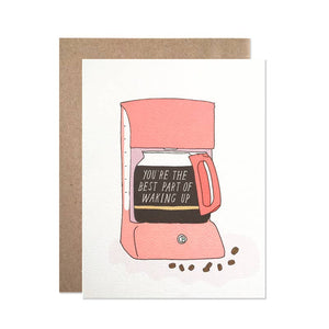 You're the Best Part of Waking Up Card by Hartland Brooklyn
