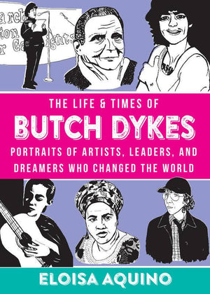 The Life & Times of Butch Dykes