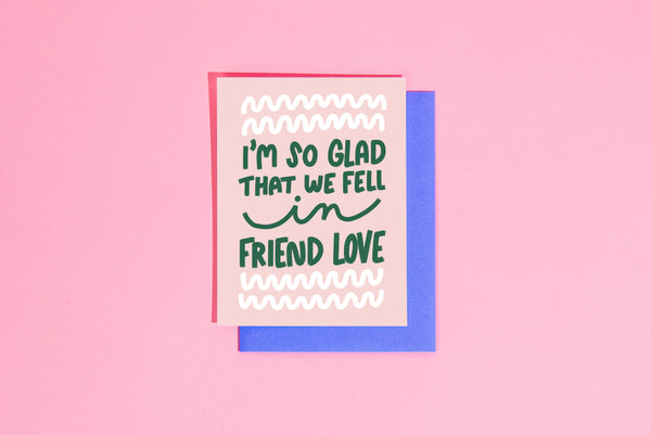 Glad We Fell in Friend Love Greeting Card by Craft Boner