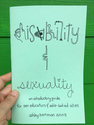 Disability & Sexuality: An Introductory Guide for Sex by Microcosm Publishing