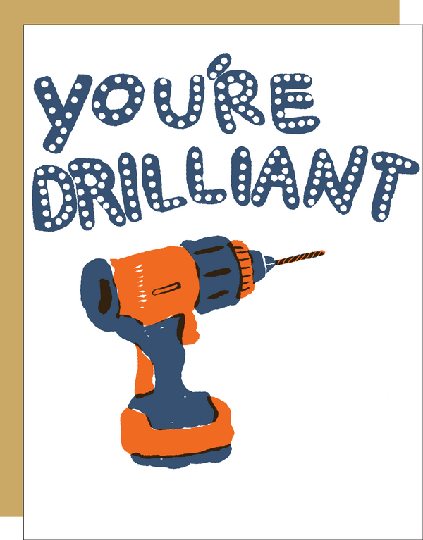 You're Drilliant Card by EGG PRESS