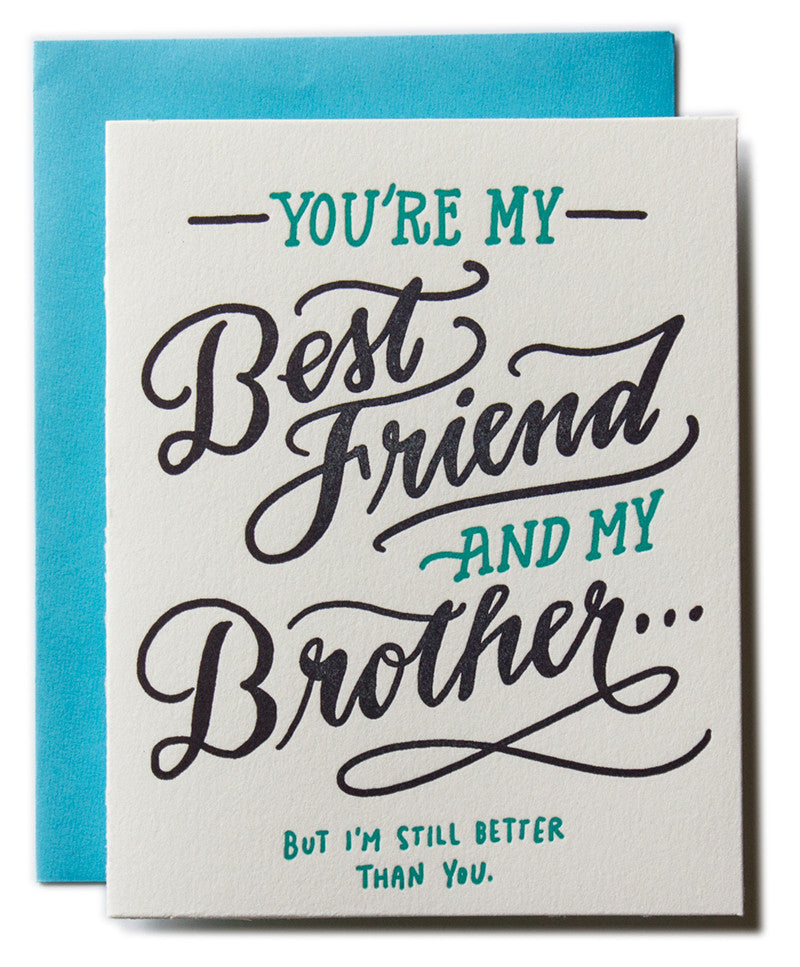Youre My Best Friend And Brother Ladyfingers Letterpress