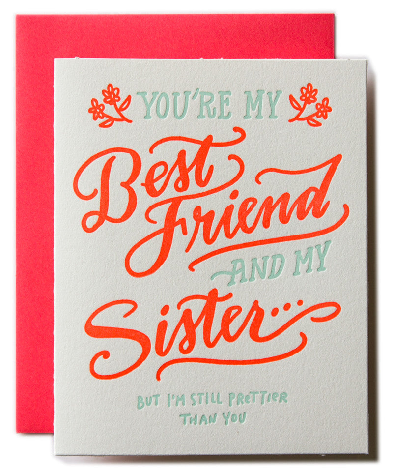 You're my Best Friend and Sister... - Ladyfingers Letterpress