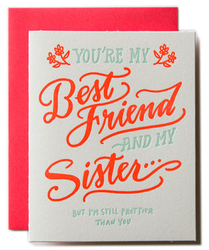 You're my Best Friend and Sister...