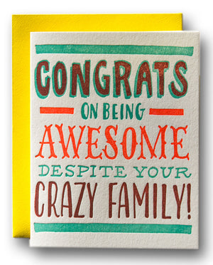 Congrats on Being Awesome Despite Your Crazy Family
