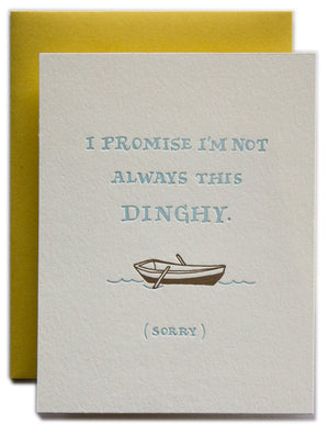 I Promise I'm Not Always This Dinghy