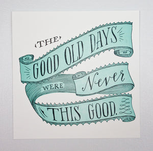 The Good Old Days Letterpress Print