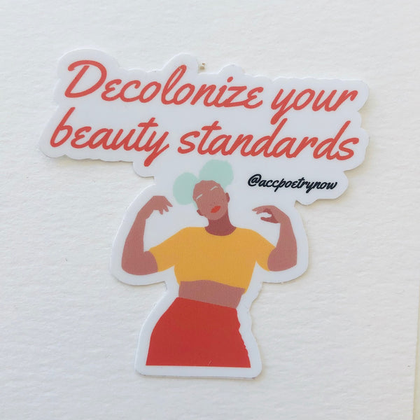 Decolonize Your Beauty Standards Sticker by Ashley Cornelius