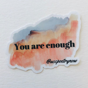 Your Are Enough Sticker by Ashley Cornelius