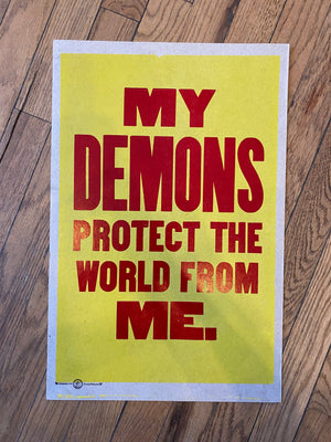 My Demons Protect The World From Me  / One-of-a-kind letterpress print by Amos P. Kennedy Jr. of Kennedy Prints!