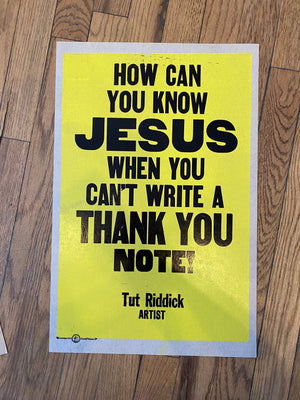 How Can You Know Jesus When You Can't Write A Thank You Note!  / One-of-a-kind letterpress print by Amos P. Kennedy Jr. of Kennedy Prints!