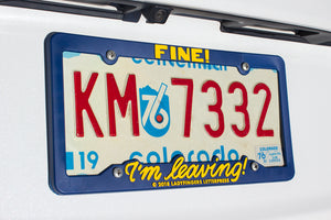 Fine! I'm Leaving! License Plate Frame