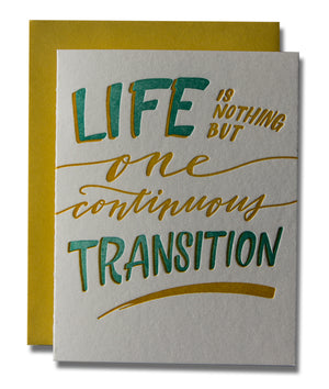 Life Is One Continuous Transition