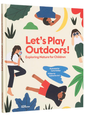 Let's Play Outdoors!: Exploring Nature for Children