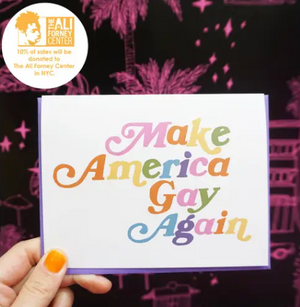Make America Gay Again Card by Ash + Chess